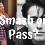 Friends TV Show: Smash or Pass 1