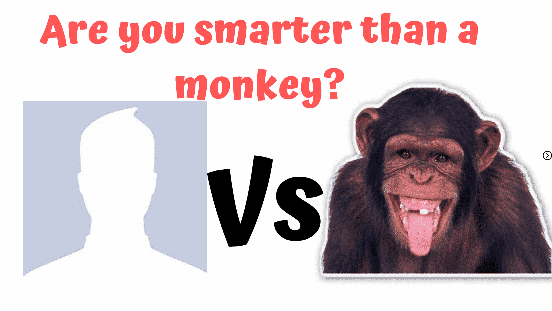 You vs Monkey: Are you smarter than a monkey? IQ test 34