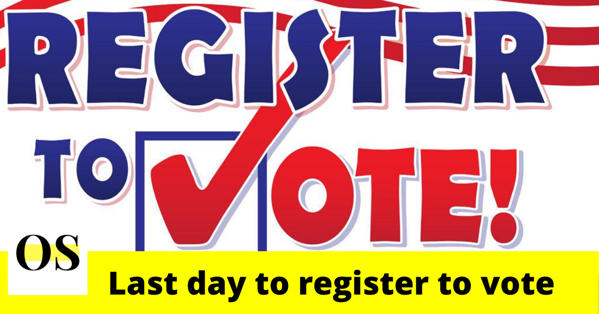 Last day to register to vote in the 2020 election, Hurry Up! 8