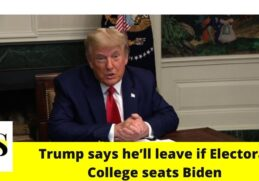 Trump says he'll leave White House if Electoral College seats Biden 4
