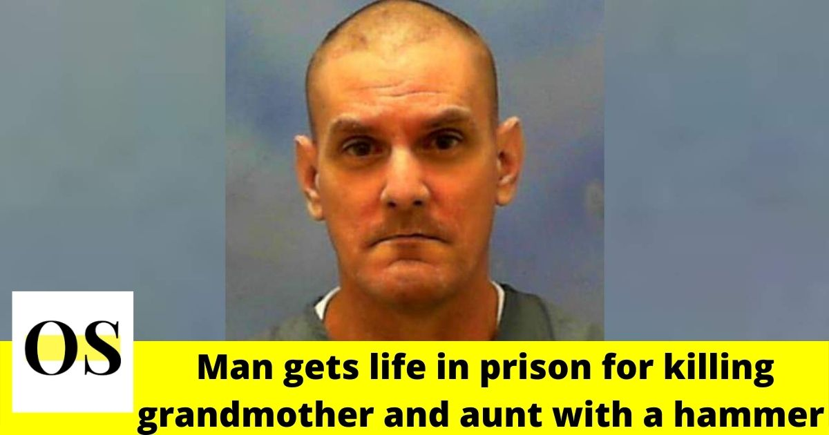 45-year-old man gets life in prison for beating grandmother, aunt to death with hammer 1