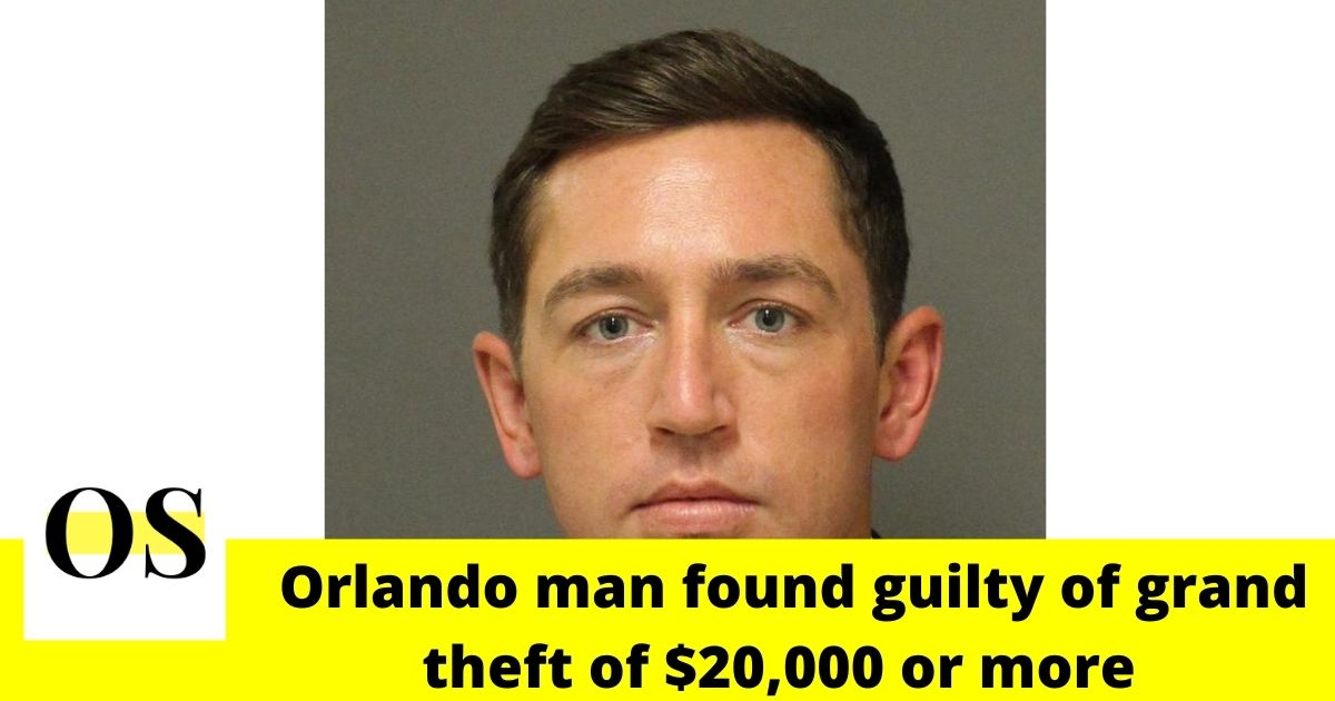 34-year-old Orlando man found guilty of grand theft of $20,000 or more 1