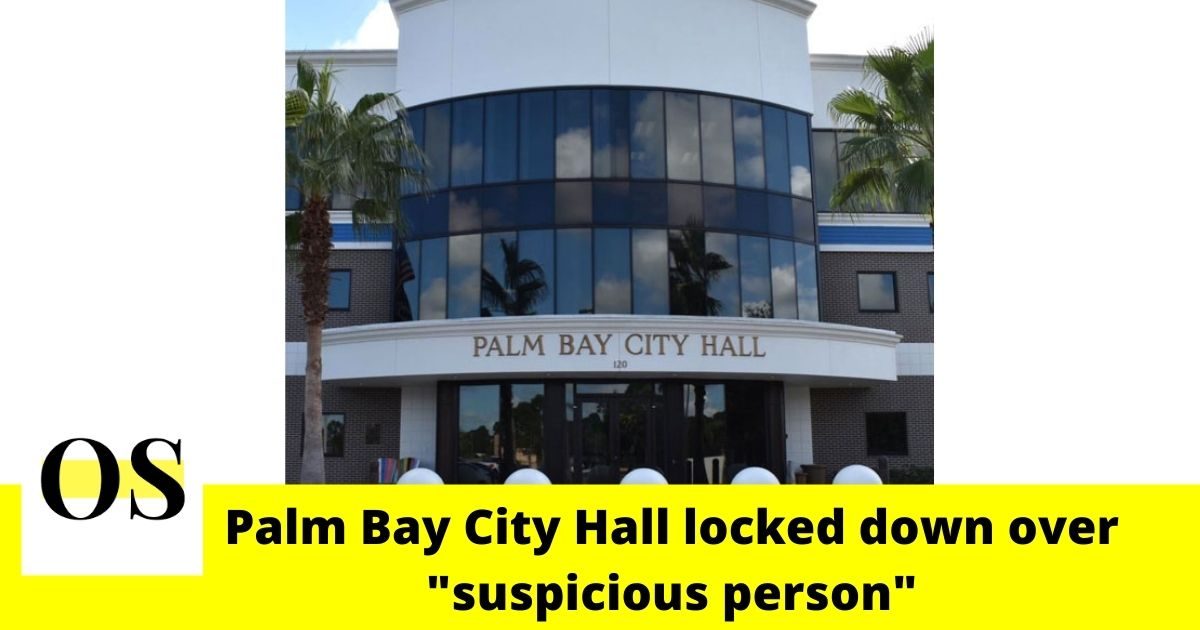"Palm Bay City Hall locked down over ""suspicious person"" 1"