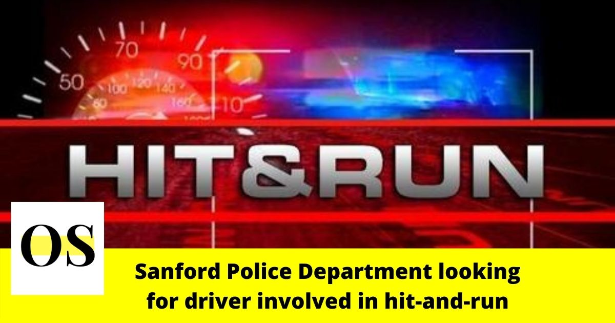 Police looking for the driver involved in hit-and-run in Sanford 1