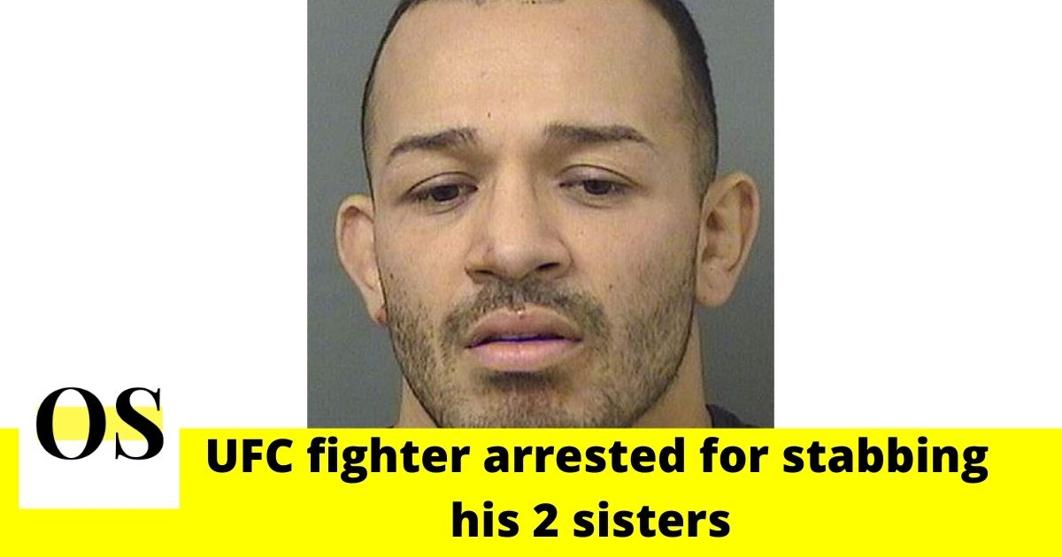 31-year-old UFC fighter arrested for stabbing his 2 sisters in Fort Lauderdale 2