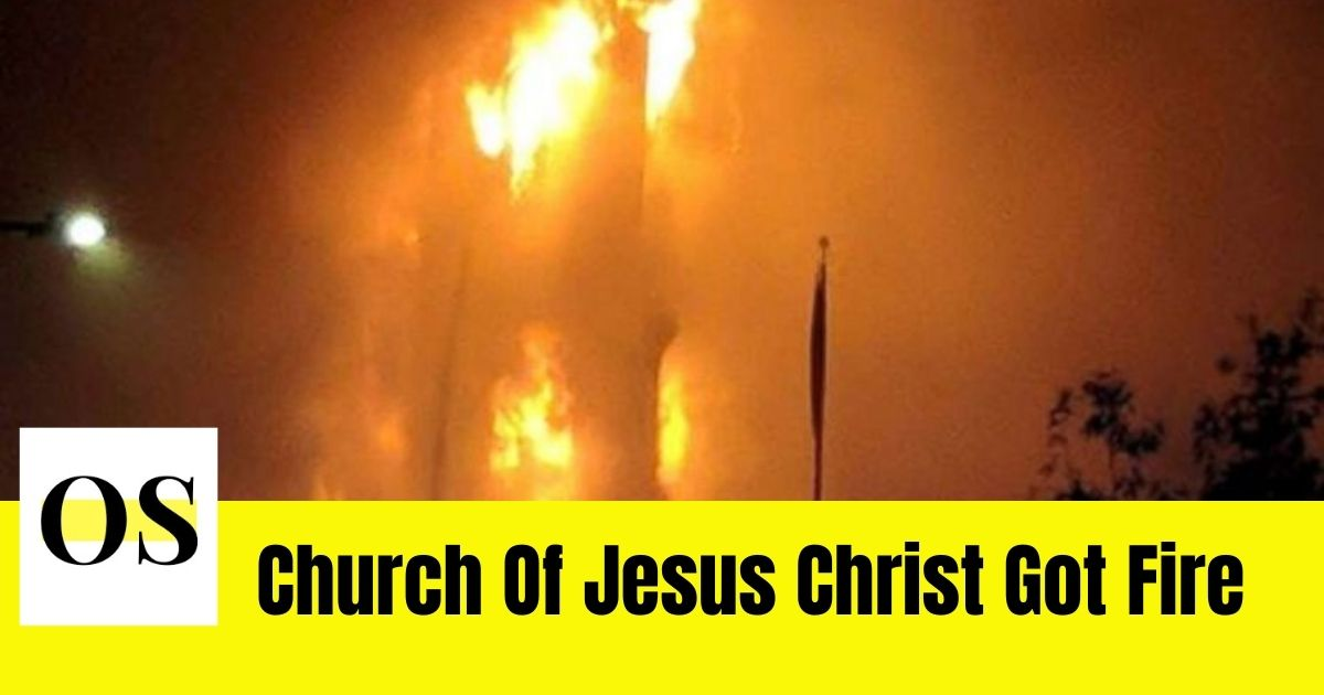 Church of Jesus Christ got fire on an early morning, the reason is under investigation 4