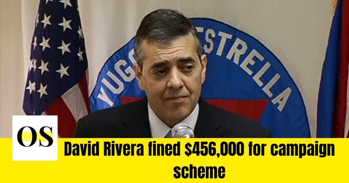David Rivera fined $456,000 for campaign scheme 1