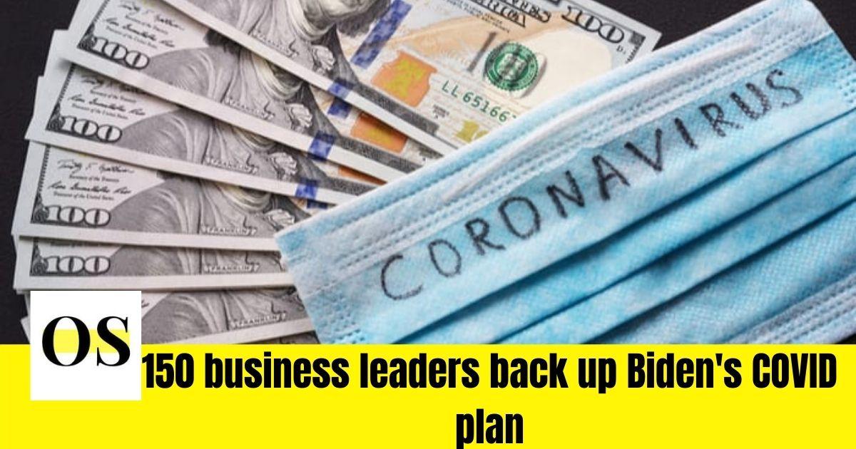 150 business leaders back up Biden's COVID plan 1