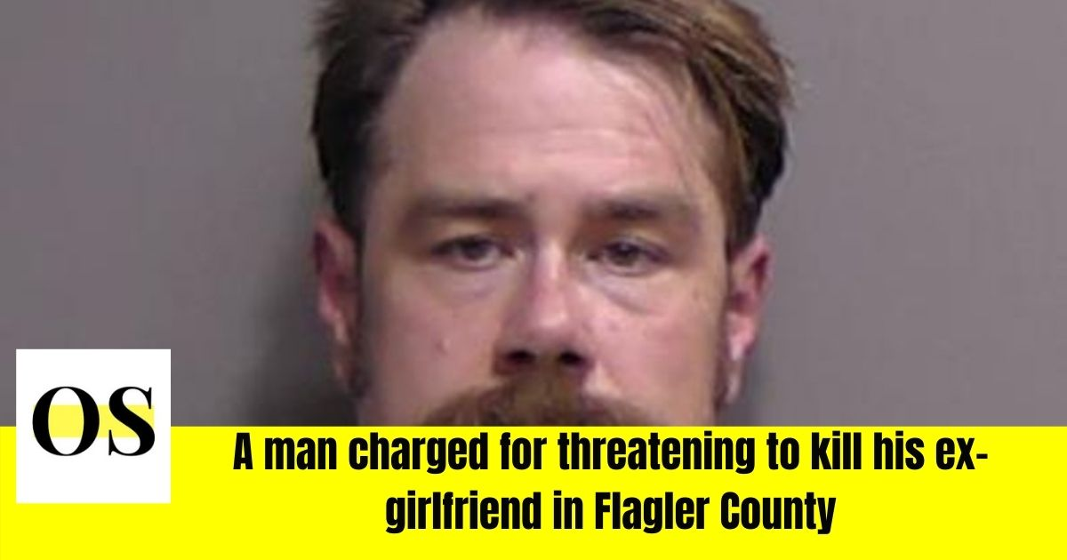 Man arrested in Flagler County for threatening ex-girl friend