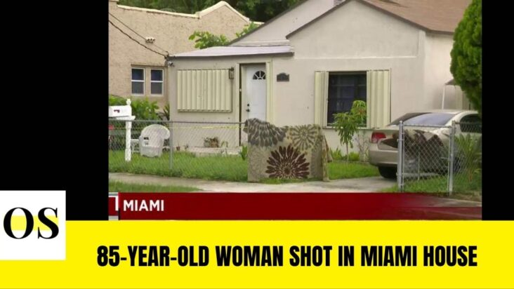 85 year old woman is in the hospital after shots fired into a Miami house